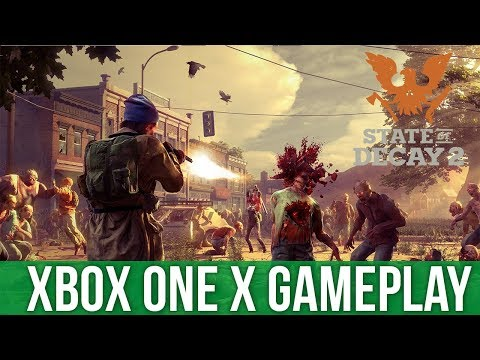 State of Decay 2 - Xbox One X Gameplay (Gameplay / Preview)