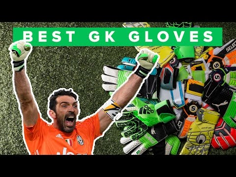 Top 5 Goalkeeper Gloves 2017 -  best choice for keepers?