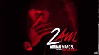 """Adrian Marcel """"2AM"""" feat Sage The Gemini"""