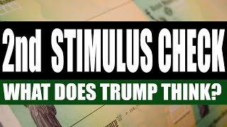 Second Stimulus Check and Stimulus Package UPDATE | What Does Trump Think?