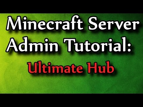 Minecraft Admin How-To: UltimateHub