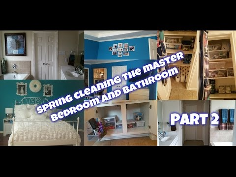 Spring Cleaning | The Master Bedroom and Bathroom Part 2 (4.27. 2015 - Day 143)