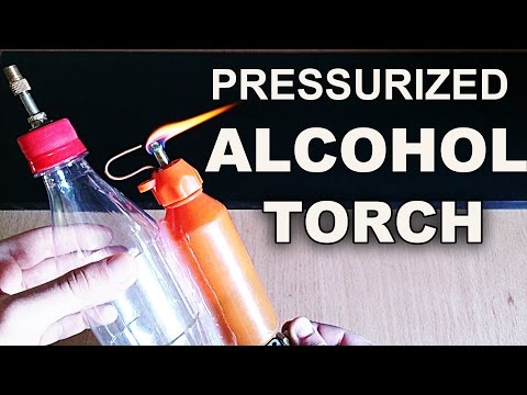 Make A Simple Pressurized Alcohol Torch