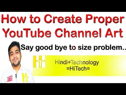 How to Make Proper YouTube Channel Art || Banner || Cover || The Correct Size || Hindi