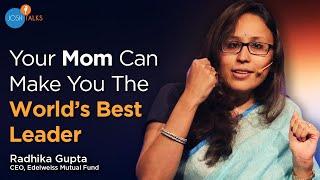 Successful Business Lessons Your Mom Can Teach You | Radhika Gupta | Josh Talks