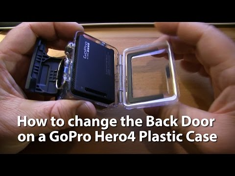 How to Remove & Change Back Doors on a GoPro Hero4 Plastic Case