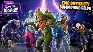 EPIC DIFFICULTY + SUMMONING HELP!! | Fortnite: Save The World PvE [Ep 6]