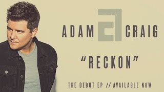 Adam Craig - Reckon (Official Audio)