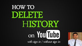 How To Delete Youtube History With Sign In Without Sign In
