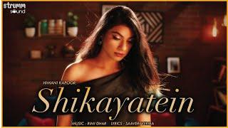 Shikayatein | Himani Kapoor | Rimi Dhar | Saaveri Verma | New Pop Single