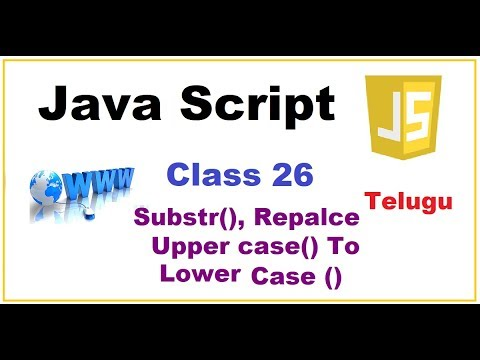 Substring, Replace, toUpperCase,toLowerCase Methods in JS  --  Telugu 25-vlr training