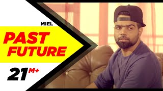 Past Future (Full Video) | Miel | Latest Punjabi Song 2016 | Speed Records
