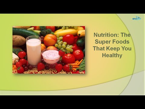 Nutrition: The Super Foods That Keep You Healthy | Healthy Eating Tips | Nutritious Foods