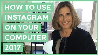 How To Use Instagram On Your Computer [2017]