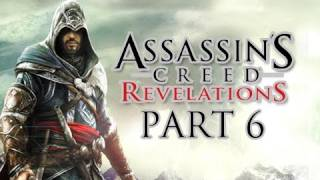 Assassin's Creed Revelations Walkthrough - Part 6 Let's Play HD (ACR Gameplay & Commentary)