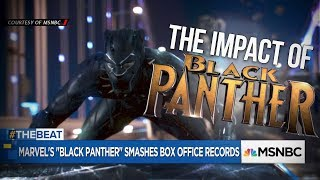 black Panther And The Cultural Impact Hollywood Cant Deny