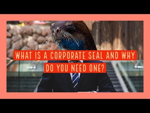 What is a Corporate Seal and why you need one