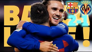 Barça - Villarreal (2-1)   BARÇA LIVE   Warm up & Match Center