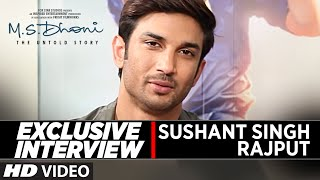 Exclusive Interview with Sushant Singh Rajput    M.S. Dhoni: The Untold Story    T-Series