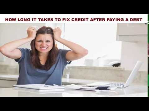 How Long Does It Take To Fix Credit After Paying Off Debt