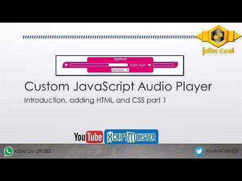 Custom JavaScript Audio Player   1   Introduction, adding HTML and CSS