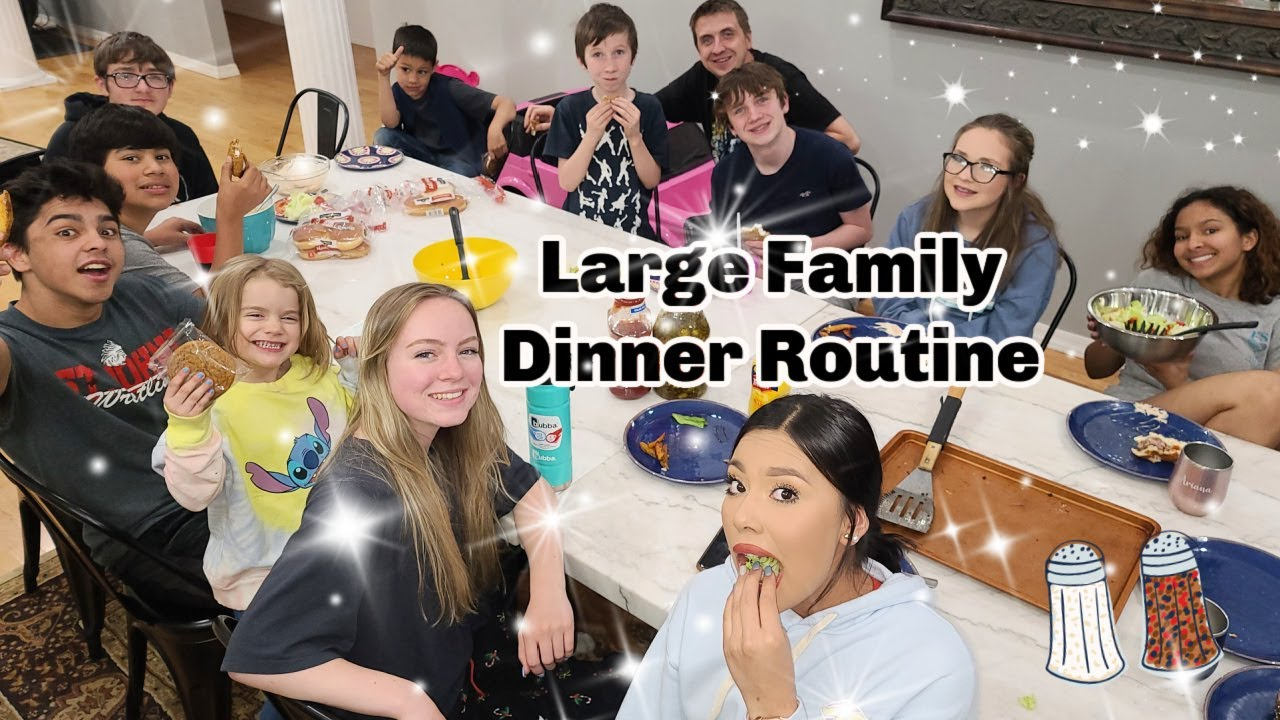 LARGE family DINNER ROUTINE