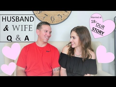 MARRIED AT 18 ll Q&A ll OUR STORY