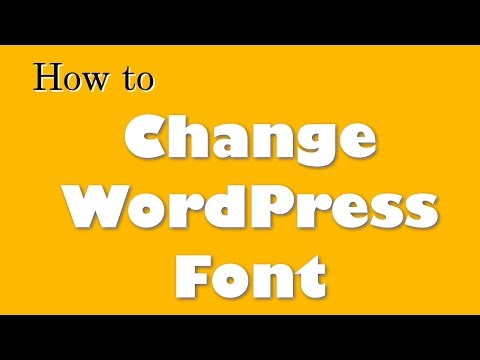 How to Change WordPress Font (color, size, family, etc.)