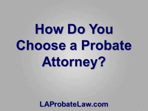 How Do You Choose a Probate Attorney
