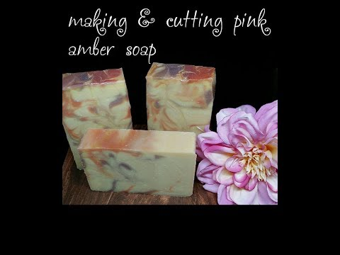 Making and Cutting Pink Amber Cold Process Soap