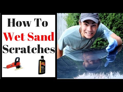 How To Wet Sand Car Scratches