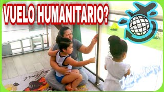 VIAJAREMOS en un VUELO HUMANITARIO?