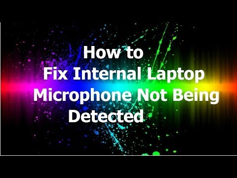 How to Fix Internal Laptop Microphone Not Being Detected