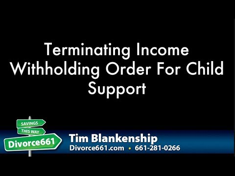 Terminating Income Withholding Order For Child Support California Divorce