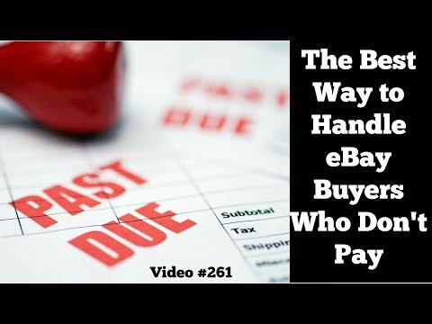 eBay Non-Paying Bidders and Buyers - Best Way to Handle!