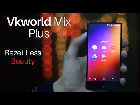 Vkworld Mix Plus Review: World's Cheapest Bezel-less Smartphone