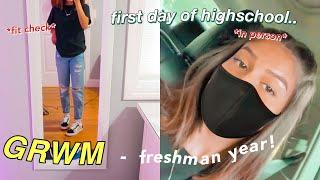 GRWM first day of high school *freshman year* (yes, in-person)