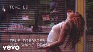 Tove Lo - True Disaster (Cut Snake Remix)