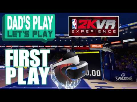 Playstation VR (PSVR) - Dad's Play Let's Play - NBA2kVR Experience