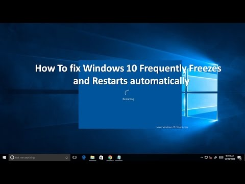 How To fix Windows 10 Frequently Freezes and Restarts automatically