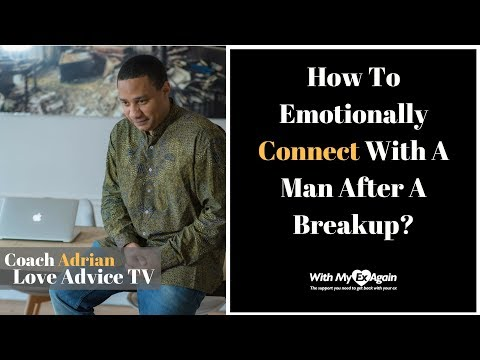 How To Emotionally Connect With A Man After A Breakup?