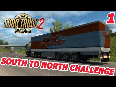 Euro Truck Simulator 2 - SOUTH TO NORTH CHALLENGE - Episode 1
