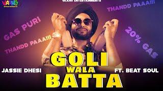 Goli Wala Batta (Gas pori 20 percent ) Jassie Dhesi Ft Beat soul | Latest punjabi song 2019