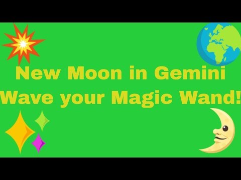 New Moon in Gemini - Wave your Magic Wand!