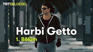 Harbi Getto 1. Bölüm