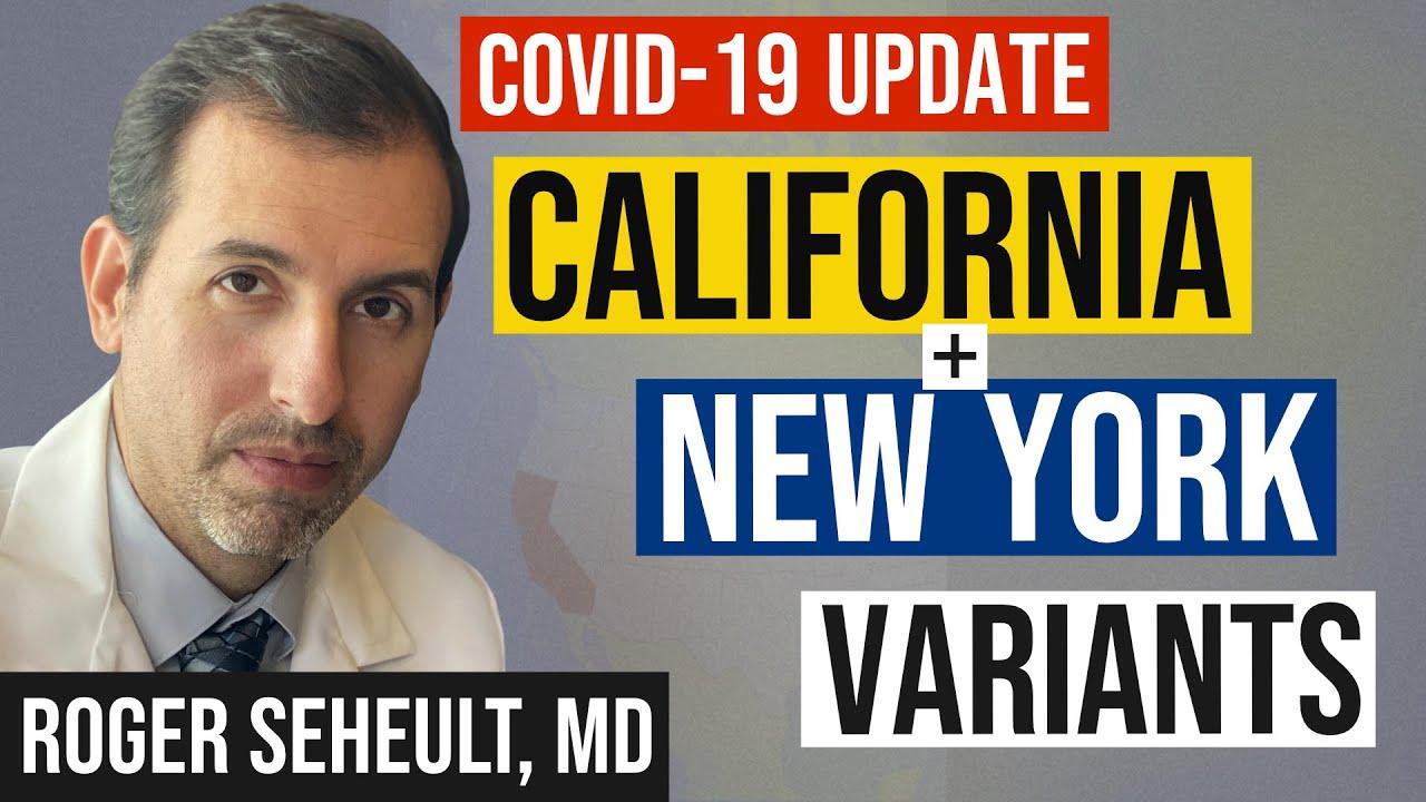 Coronavirus Update 124: California and New York Variants (COVID 19 Mutations)