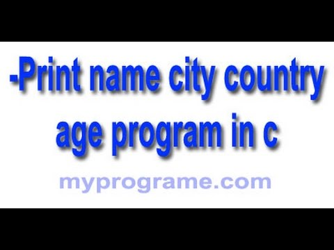c program to print name ,city, country,age.