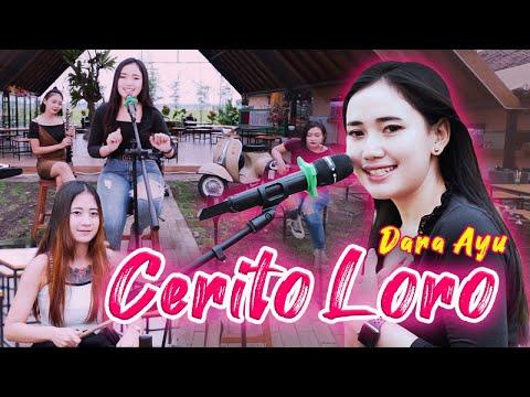 Download Lagu Dara Ayu Cerito Loro Mp3