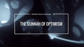 Omar Suleiman | The Sunnah of Optimism (Full Lecture)