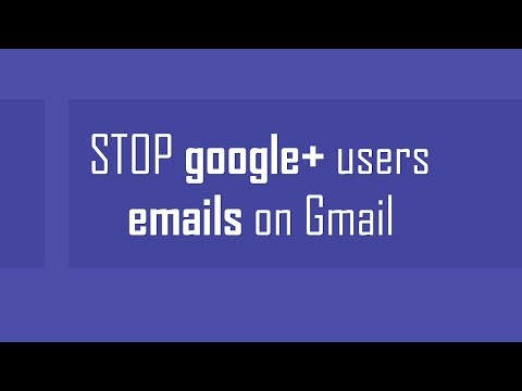 Stop Google+ users from sending emails on Gmail